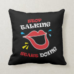 Stop talking Start doing Pillow