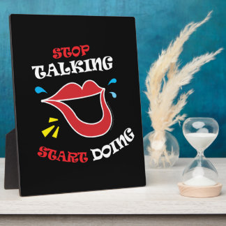Stop talking Start doing Plaque
