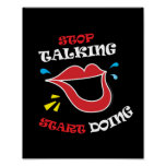 Stop talking Start doing Posters