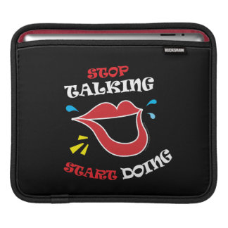 Stop talking Start doing Sleeve For iPads