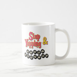 Stop Tapping and Start Yapping Coffee Mug