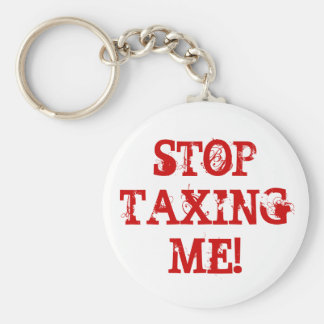 STOP TAXING ME! BASIC ROUND BUTTON KEYCHAIN
