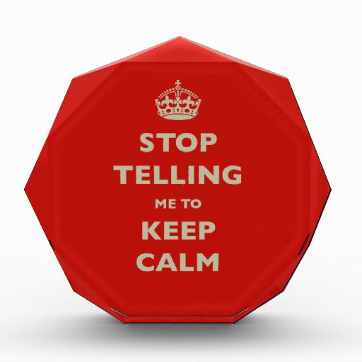 Stop Telling Me To Keep Calm Awards
