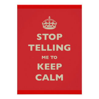 Stop Telling Me To Keep Calm Announcements