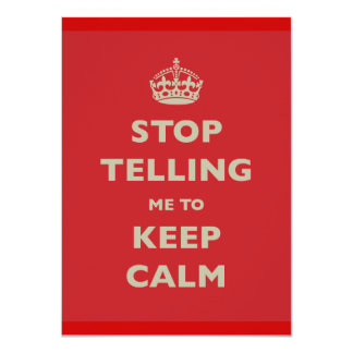 "Stop Telling Me To Keep Calm 4.5"" X 6.25"" Invitation Card"