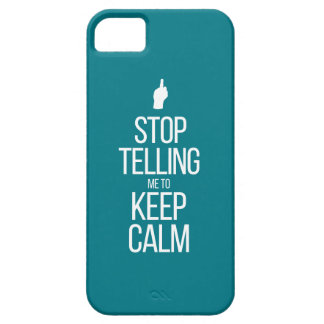 Stop Telling Me To Keep Calm iPhone SE/5/5s Case