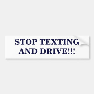"""Stop texting and drive"" bumper sticker"