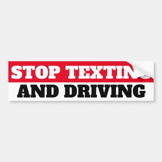 Stop texting and driving bumper sticker