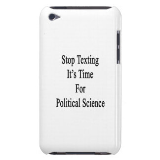 Stop Texting It s Time For Political Science iPod Touch Cover