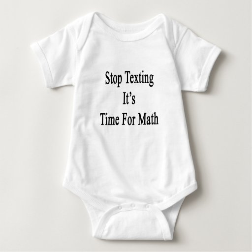 Stop Texting It's Time For Math Shirts
