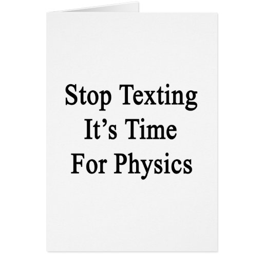 Stop Texting It's Time For Physics Card