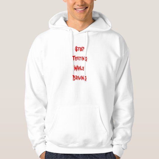 Stop Texting While Driving Hoodie