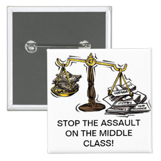 STOP THE ASSAULT ON THE MIDDLE CLASS BUTTON
