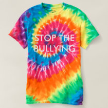 STOP THE BULLYING TIE-DYE T-SHIRT