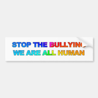 STOP THE BULLYING - WE ARE ALL HUMAN (2) BUMPER STICKER
