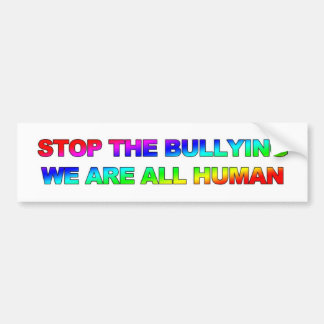 STOP THE BULLYING - WE ARE ALL HUMAN BUMPER STICKER