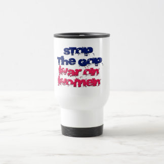 Stop the GOP War on Women Travel Mug