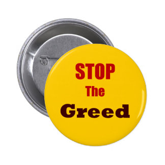 Stop The Greed Button Pin