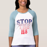 STOP THE H8 Products Tshirt