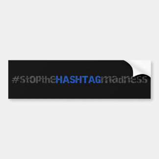 Stop The Hash Tag Madness Text Design Bumper Sticker