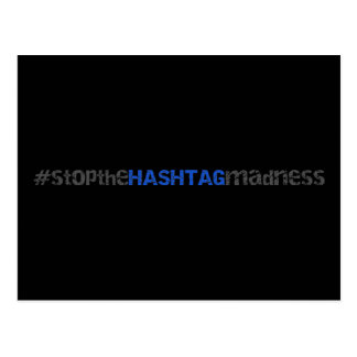 Stop The Hash Tag Madness Text Design Postcard