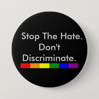 Stop the Hate Anti Discrimination and Equality Pinback Button
