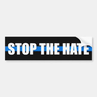"""""""STOP THE HATE"""" on THIN BLUE LINE Bumper Sticker"""