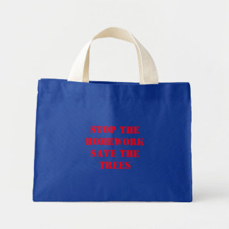 Stop The Homework Save The Trees Mini Tote Bag