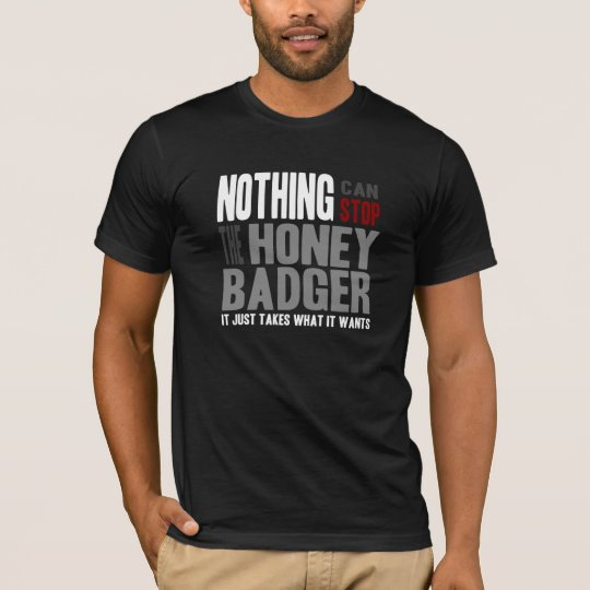 Stop the Honey Badger. Text for Dark T-Shirt