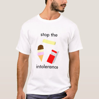 Stop The Intolerance T-Shirt