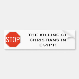STOP THE KILLING OF CHRISTIANS IN EGYPT! BUMPER STICKER