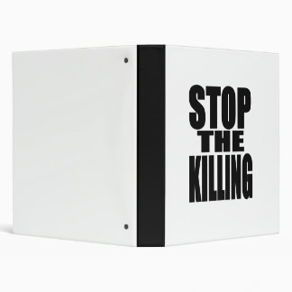 Stop the killing - protest loud and proud 3 ring binder
