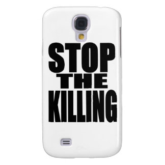 Stop the killing - protest loud and proud galaxy s4 cover