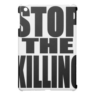 Stop the killing - protest loud and proud iPad mini cover
