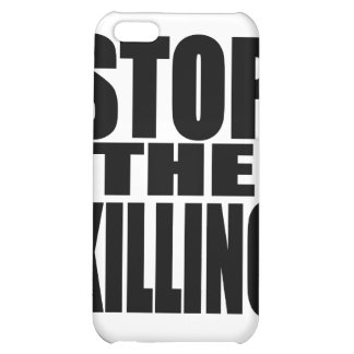 Stop the killing - protest loud and proud case for iPhone 5C