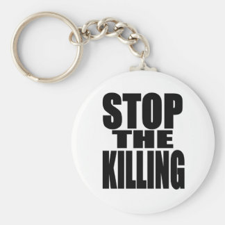 Stop the killing - protest loud and proud keychain
