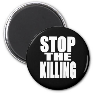 Stop the killing - protest loud and proud magnet