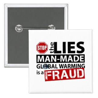 Stop the Lies about Global Warming Pinback Buttons