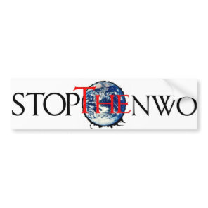 Stop the NWO Bumper Sticker