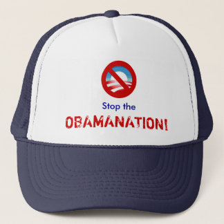 Stop the OBAMANATION! hat