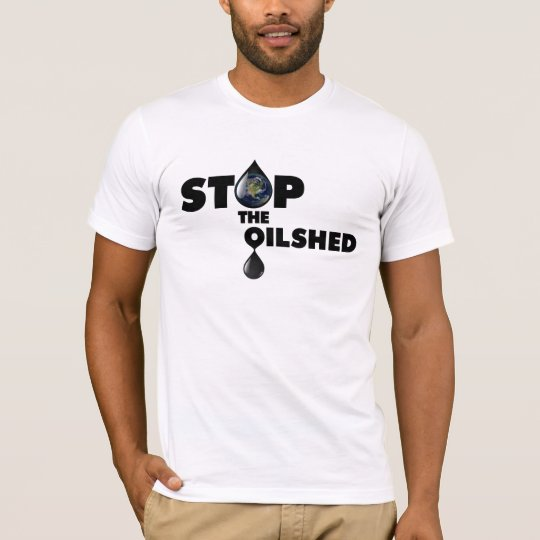 Stop the Oilshed shirt