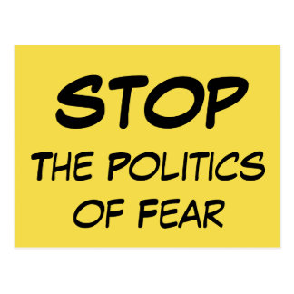 """STOP The Politics of Fear"" Left-Leaning Message Postcard"