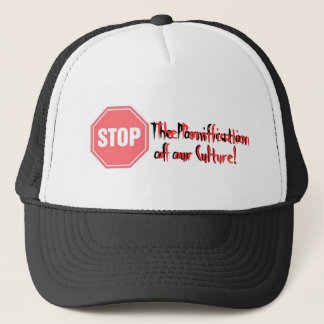 stop, The Pornification , of our Culture!, The ... Trucker Hat