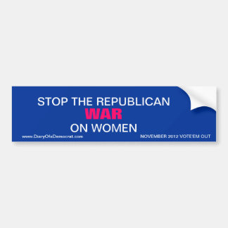 STOP THE REPUBLICAN WAR ON WOMEN BUMPER STICKERS