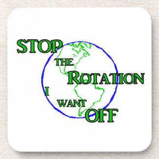 Stop the Rotation Drink Coaster