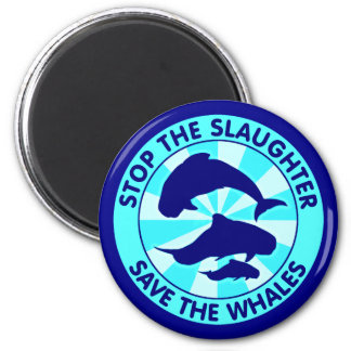 Stop The Slaughter Save The Whales 2 Inch Round Magnet