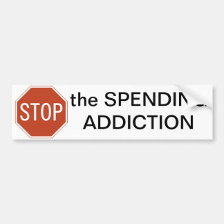 Stop the Spending Addiction Bumper Sticker
