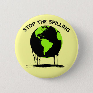 STOP THE SPILLING PINBACK BUTTON