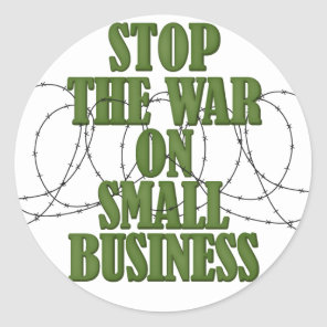 Stop The War On Small Business Stickers