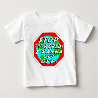 STOP the World! Baby T-Shirt